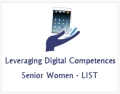 LIST - Leveraging the Digital & ICT Competences of senior women to extenuate the knowledge divide